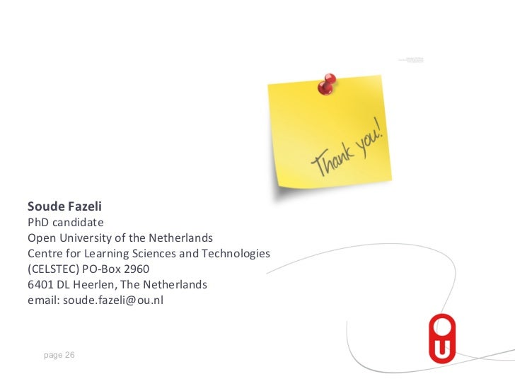 Soude FazeliPhD candidateOpen University of the NetherlandsCentre for Learning Sciences and Technologies(CELSTEC) PO-Box 2...