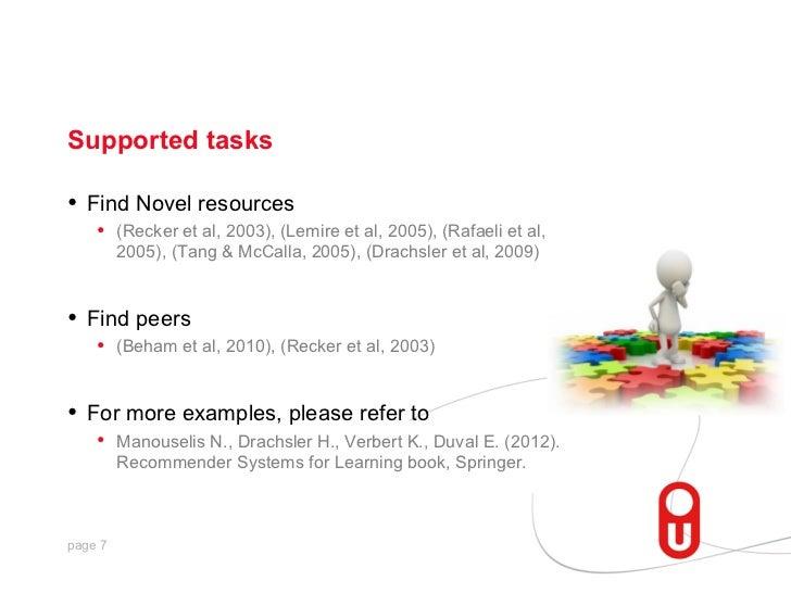 Supported tasks•   Find Novel resources     • (Recker et al, 2003), (Lemire et al, 2005), (Rafaeli et al,         2005), (...
