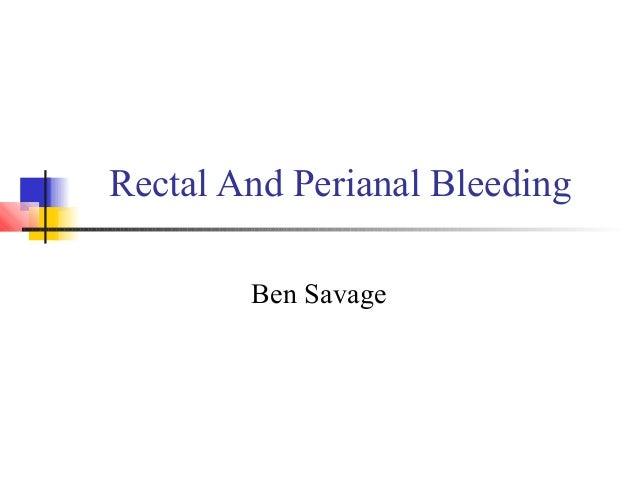 Rectal And Perianal Bleeding Ben Savage