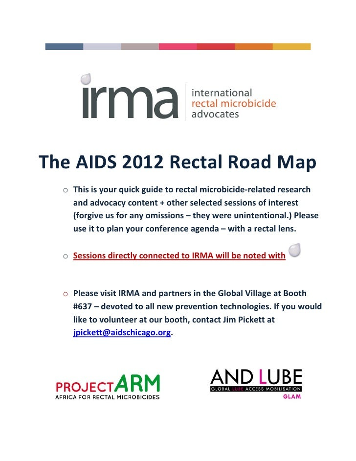 The AIDS 2012 Rectal Road Map  o This is your quick guide to rectal microbicide-related research    and advocacy content +...