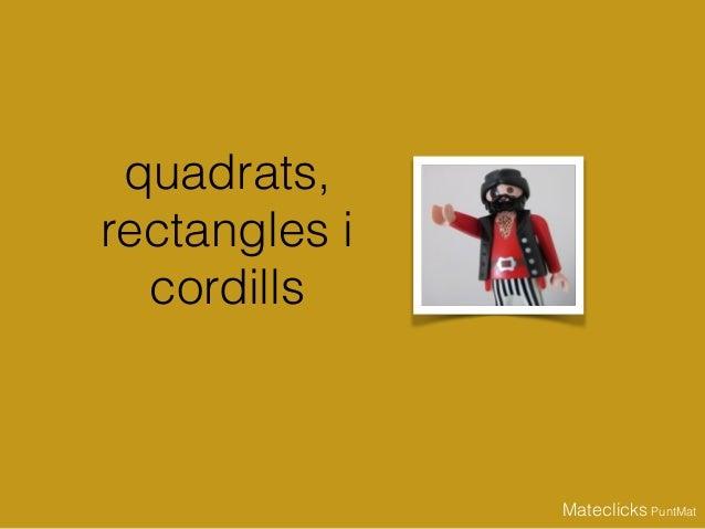 quadrats, rectangles i cordills Mateclicks PuntMat