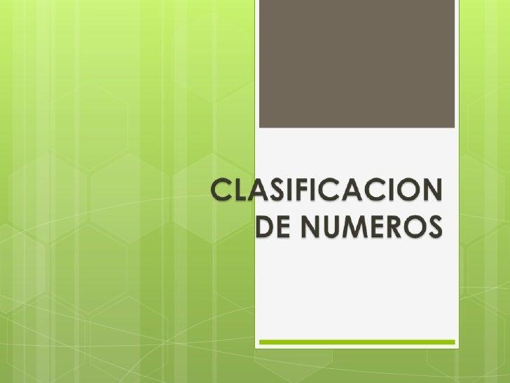 CLASIFICACION DE NUMEROS<br />