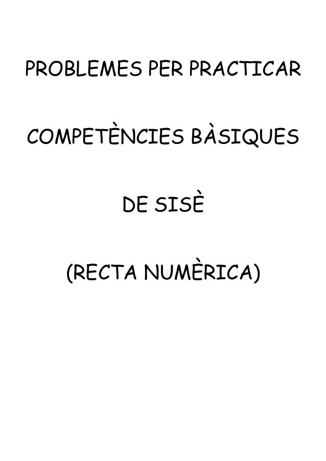PROBLEMES PER PRACTICAR COMPETÈNCIES BÀSIQUES DE SISÈ (RECTA NUMÈRICA)