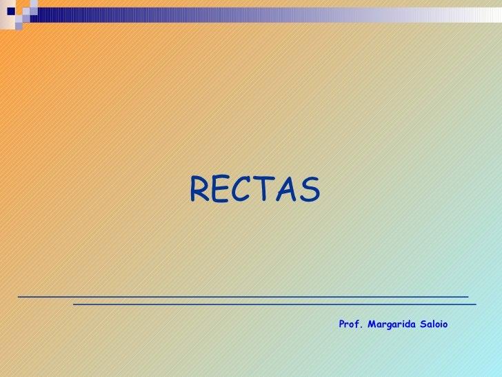 RECTAS Prof. Margarida Saloio