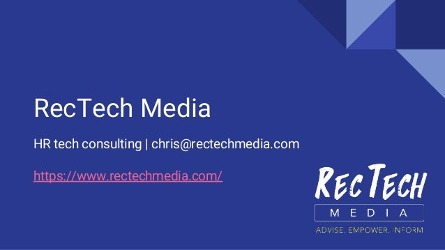 RecTech Media HR tech consulting | chris@rectechmedia.com https://www.rectechmedia.com/