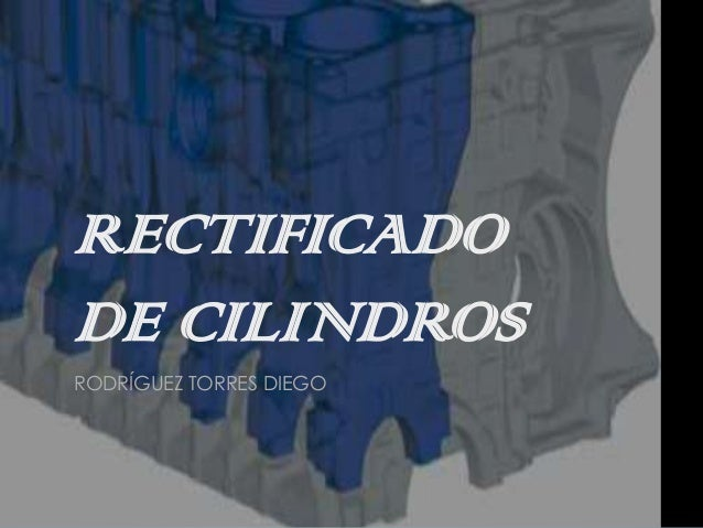 RECTIFICADODE CILINDROSRODRÍGUEZ TORRES DIEGO