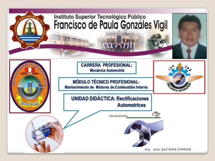 CARRERA  PROFESIONAL: <br /> Mecánica Automotriz<br />MÓDULO TÉCNICO PROFESIONAL: <br />Mantenimiento de  Motores de Combu...