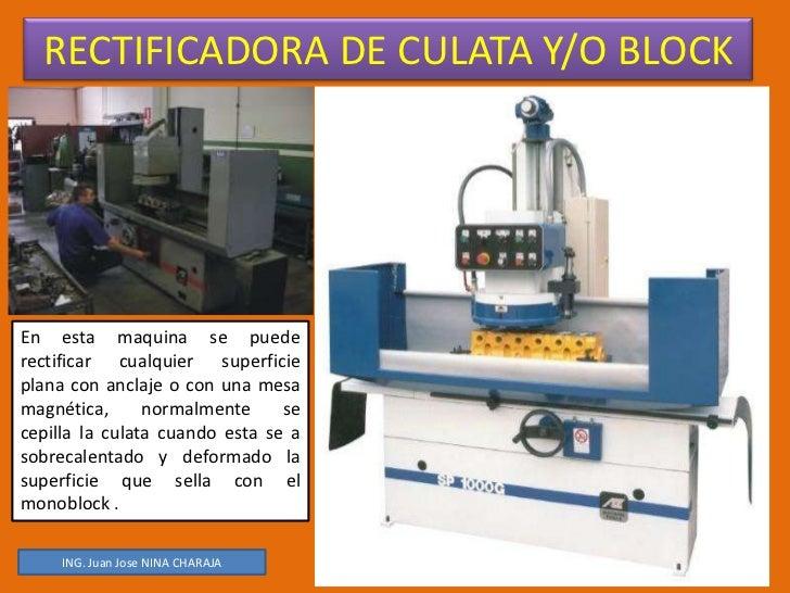 RECTIFICADORA DE CULATA Y/O BLOCK<br />En esta maquina se puede rectificar cualquier superficie plana con anclaje o con un...