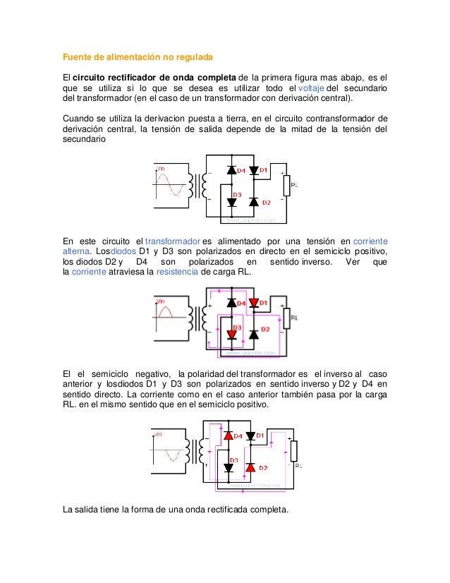 Fuente de alimentación no reguladaEl circuito rectificador de onda completa de la primera figura mas abajo, es elque se ut...