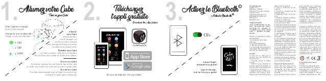 1.Allumez votre Cube Votre Cube est-il chargé ? Is your Cube charged? ON OFF LOW Allumer mon Cube Pas de bouton ! Il suffi...