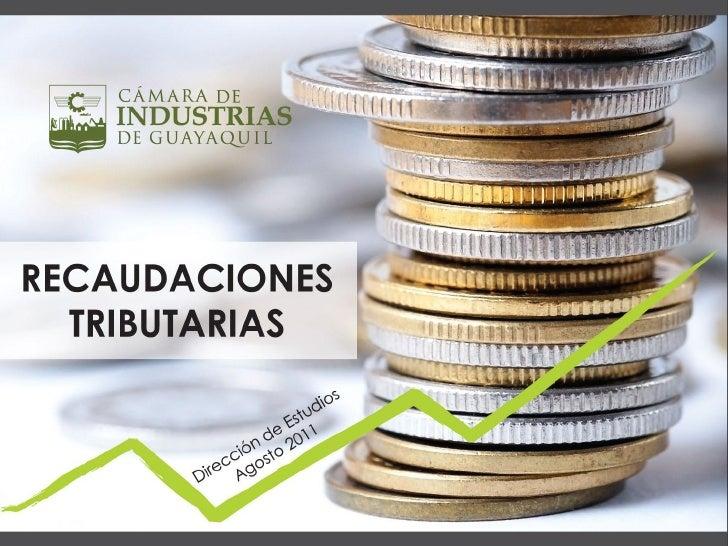 Panorama TributarioLa recaudación de impuestos en el Ecuador sigue reflejando una tendencia creciente de la economía(2002-...