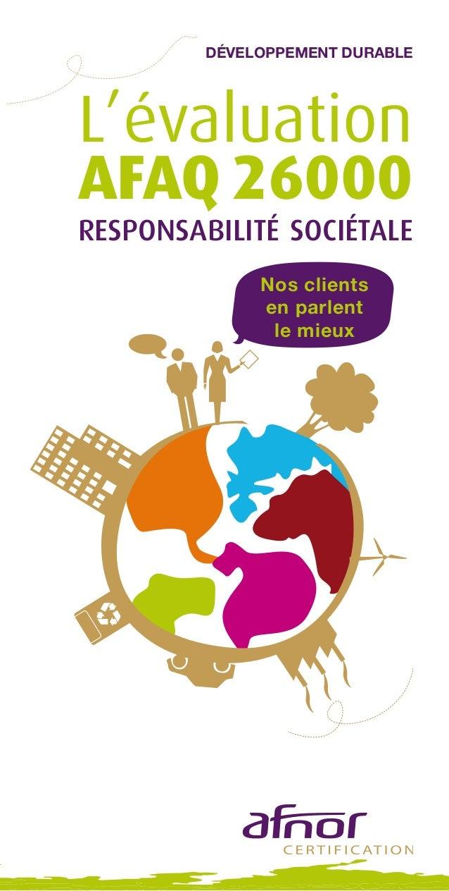 Développement durableL'évaluationAFAQ 26000responsabilité sociétale              Nos clients              en parlent      ...
