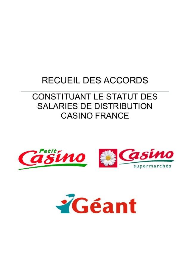 RECUEIL DES ACCORDS CONSTITUANT LE STATUT DES SALARIES DE DISTRIBUTION CASINO FRANCE