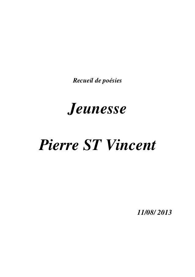 Recueil de poésies Jeunesse Pierre ST Vincent 11/08/ 2013