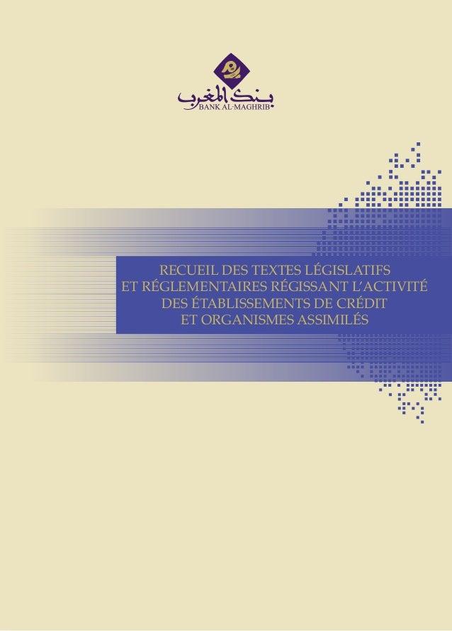 RECUEIL DES TEXTES LÉGISLATIFS ET RÉGLEMENTAIRES RÉGISSANT L'ACTIVITÉ DES ÉTABLISSEMENTS DE CRÉDIT ET ORGANISMES ASSIMILÉS...