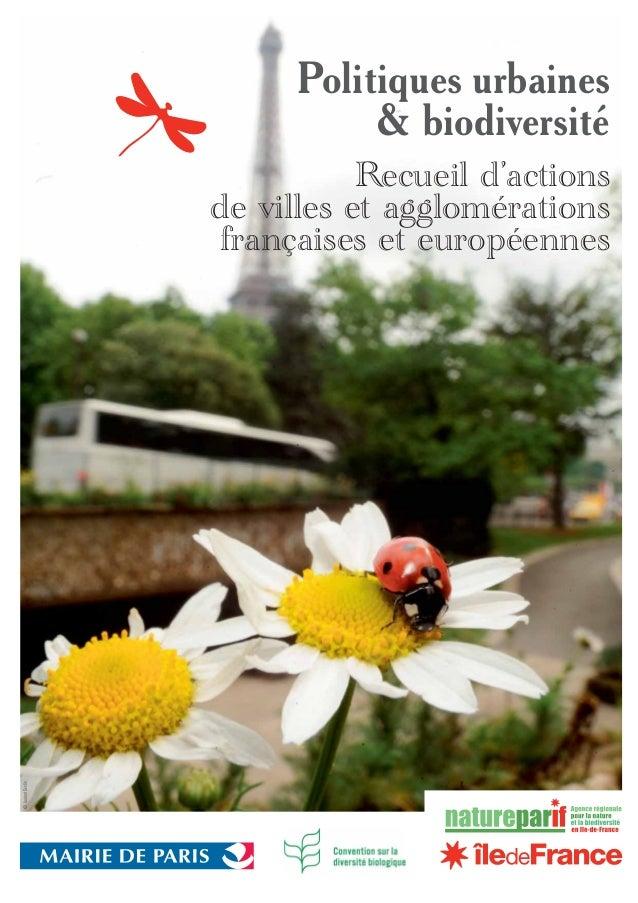 Politiques urbaines & biodiversité Recueil d'actions de villes et agglomérations françaises et européennes ©LaurentGeslin ...