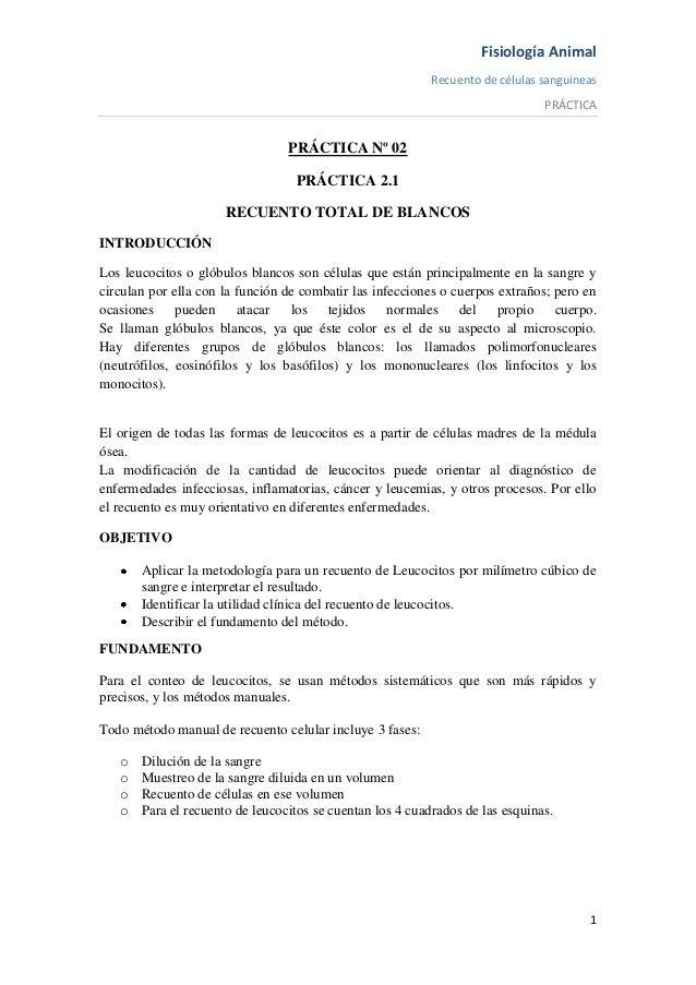 Fisiología AnimalRecuento de células sanguineasPRÁCTICA1PRÁCTICA Nº 02PRÁCTICA 2.1RECUENTO TOTAL DE BLANCOSINTRODUCCIÓNLos...