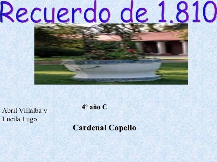 Recuerdo de 1.810 Abril Villalba y Lucila Lugo Cardenal Copello 4º año C