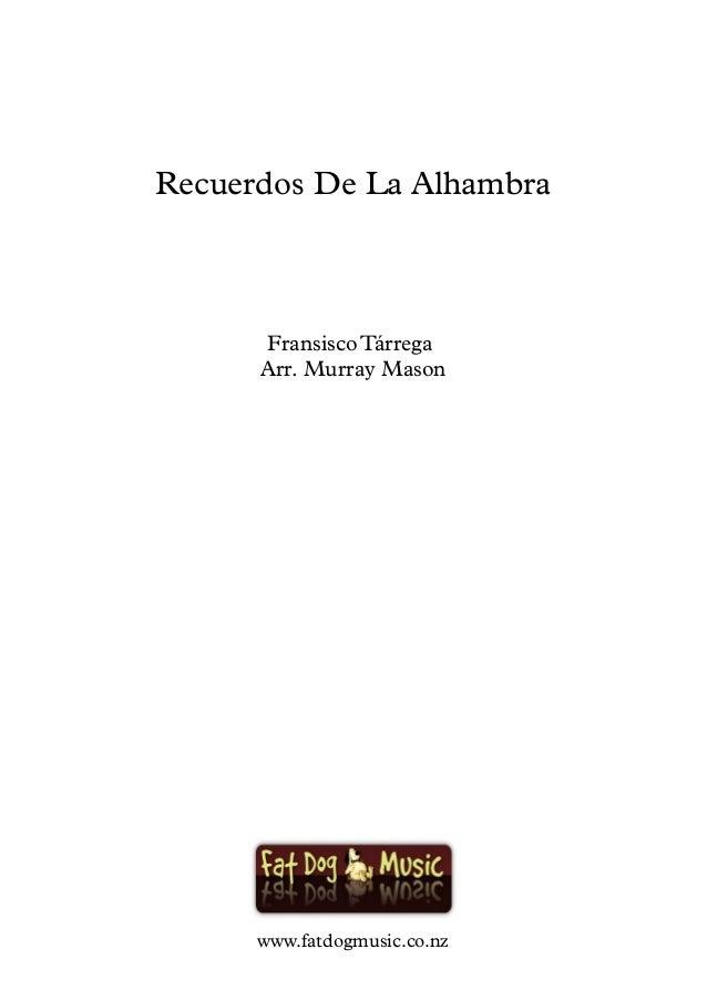 Recuerdos De La Alhambra Fransisco Tárrega Arr. Murray Mason www.fatdogmusic.co.nz