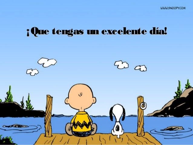 ¡Que tengas un excelente día!¡Que tengas un excelente día!