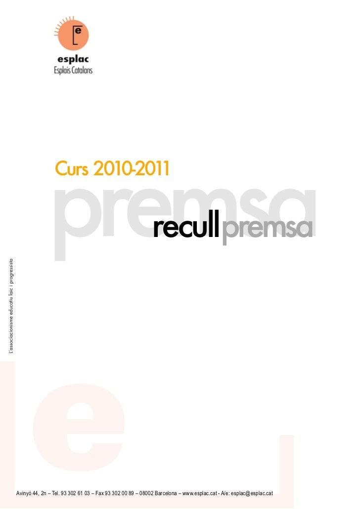 premsa                Curs 2010-2011                                                           recullpremsaAvinyó 44, 2n –...