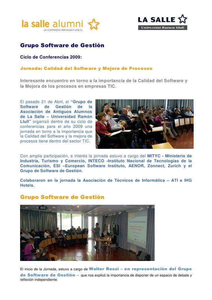 Grupo Software de Gestión Ciclo de Conferencias 2009:  Jornada: Calidad del Software y Mejora de Procesos  Interesante enc...