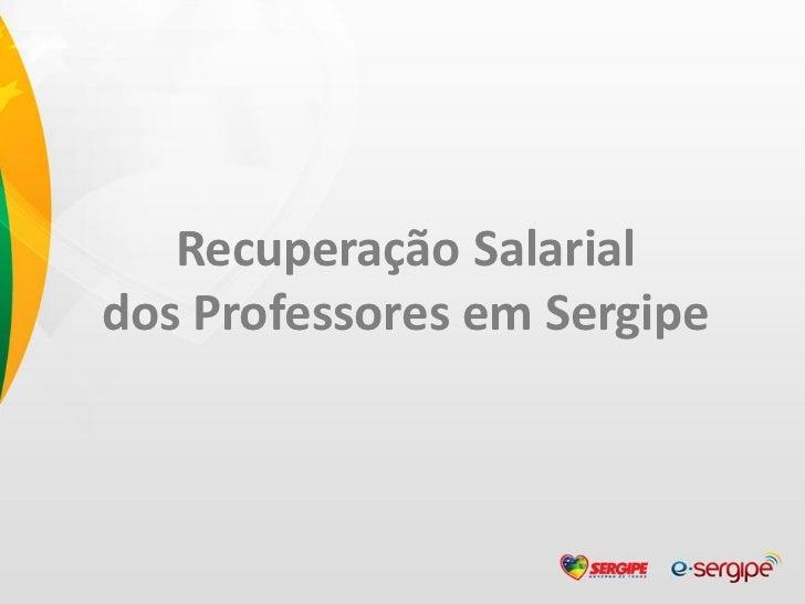 Recuperação Salarialdos Professores em Sergipe