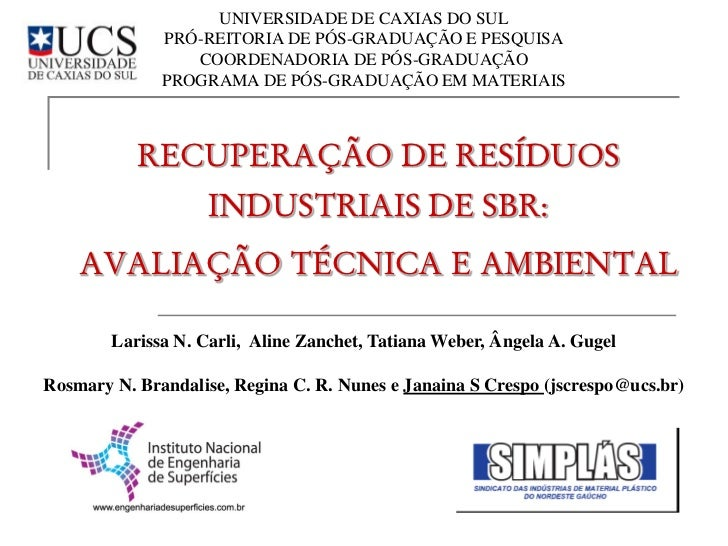 UNIVERSIDADE DE CAXIAS DO SUL              PRÓ-REITORIA DE PÓS-GRADUAÇÃO E PESQUISA                 COORDENADORIA DE PÓS-G...