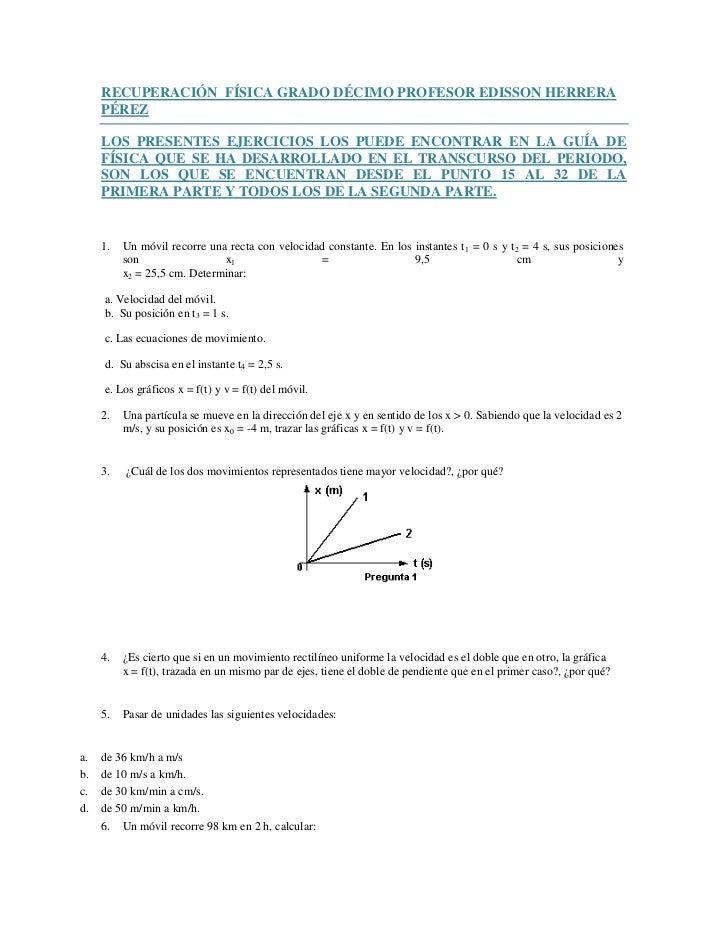 RECUPERACIÓN FÍSICA GRADO DÉCIMO PROFESOR EDISSON HERRERA     PÉREZ     LOS PRESENTES EJERCICIOS LOS PUEDE ENCONTRAR EN LA...