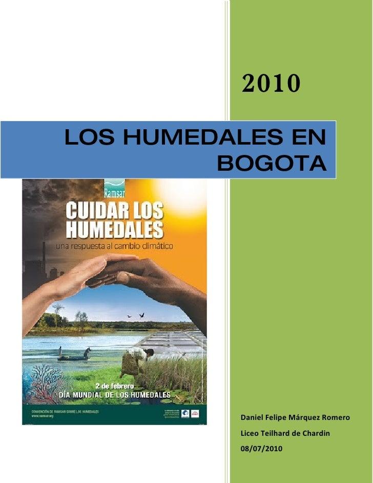 2010 LOS HUMEDALES EN          BOGOTA               Daniel Felipe Márquez Romero           Liceo Teilhard de Chardin      ...