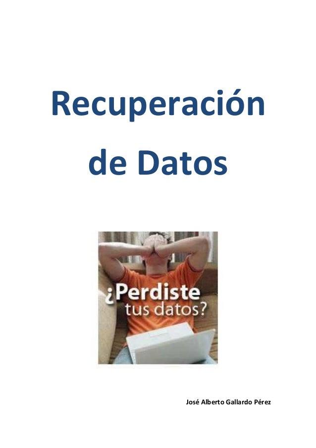 Recuperaciónde DatosJosé Alberto Gallardo Pérez