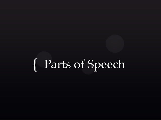 { Parts of Speech