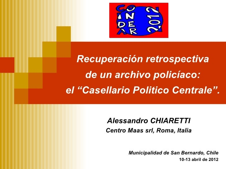 """Recuperación retrospectiva    de un archivo policíaco:el """"Casellario Politico Centrale"""".         Alessandro CHIARETTI     ..."""