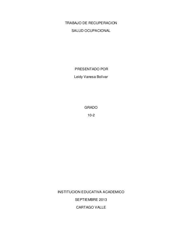 TRABAJO DE RECUPERACION SALUD OCUPACIONAL PRESENTADO POR Leidy Vanesa Bolívar GRADO 10-2 INSTITUCION EDUCATIVA ACADEMICO S...