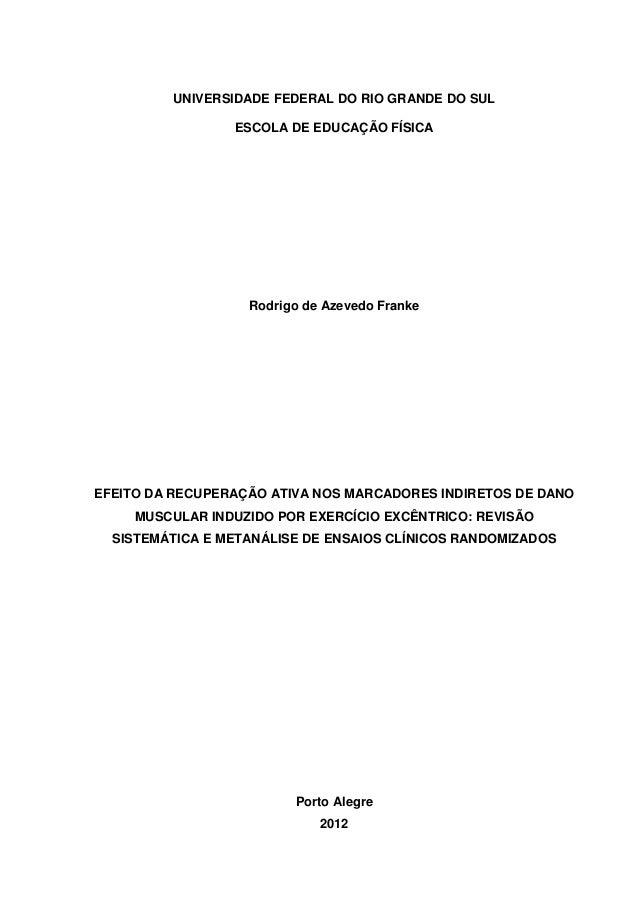 1 UNIVERSIDADE FEDERAL DO RIO GRANDE DO SUL ESCOLA DE EDUCAÇÃO FÍSICA Rodrigo de Azevedo Franke EFEITO DA RECUPERAÇÃO ATIV...