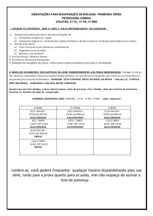 ORIENTAÇÕES PARA RECUPERAÇÃO DE BIOLOGIA- PRIMEIRAS SÉRIES PROFESSORA IONARA 1ºELETRO, 1º TA, 1º PD, 1º MEC I-. ESTUDAR OS...