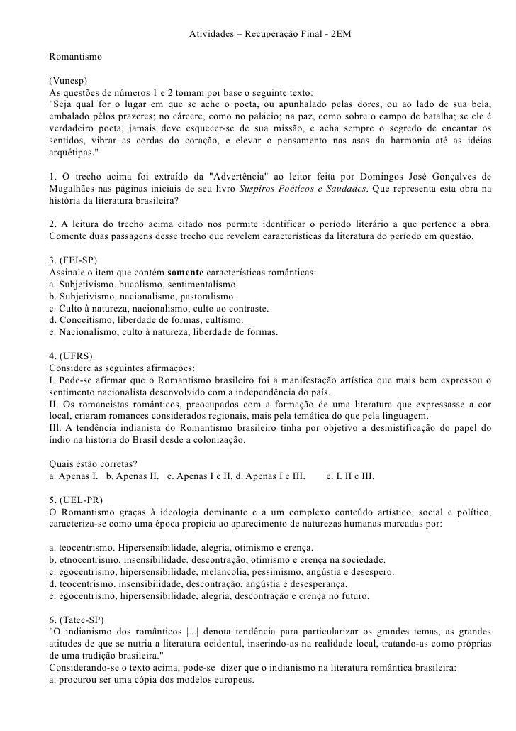 """Atividades – Recuperação Final - 2EM  Romantismo  (Vunesp) As questões de números 1 e 2 tomam por base o seguinte texto: """"..."""