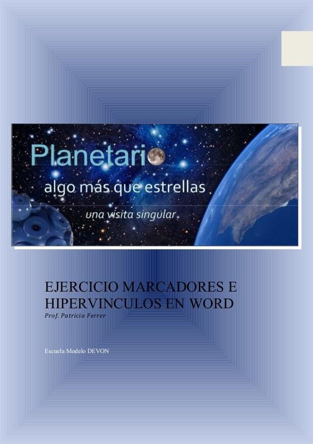 EJERCICIO MARCADORES E HIPERVINCULOS EN WORD Prof. Patricia Ferrer Escuela Modelo DEVON