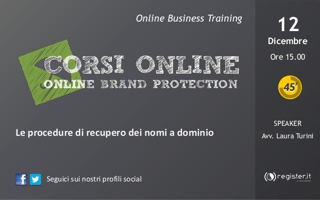 Online Business Training  12 Dicembre  DOMAINS & ADVERTISING  Strategie di dei nomi a dominio i vendita per Le procedure d...