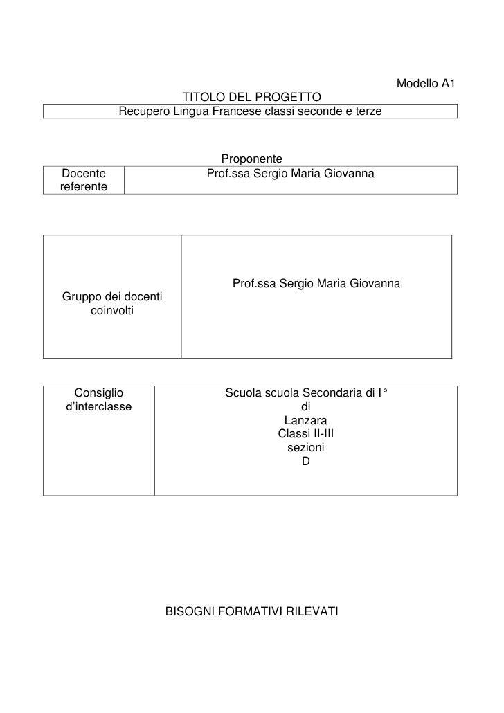 Modello A1<br />TITOLO DEL PROGETTO<br />Recupero Lingua Francese classi seconde e terze<br />Proponente<br />Docente refe...