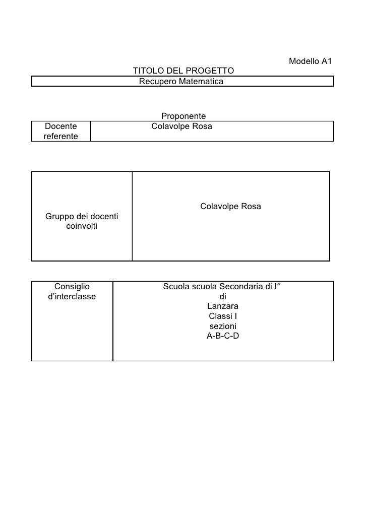 Modello A1                     TITOLO DEL PROGETTO                      Recupero Matematica                          Propo...