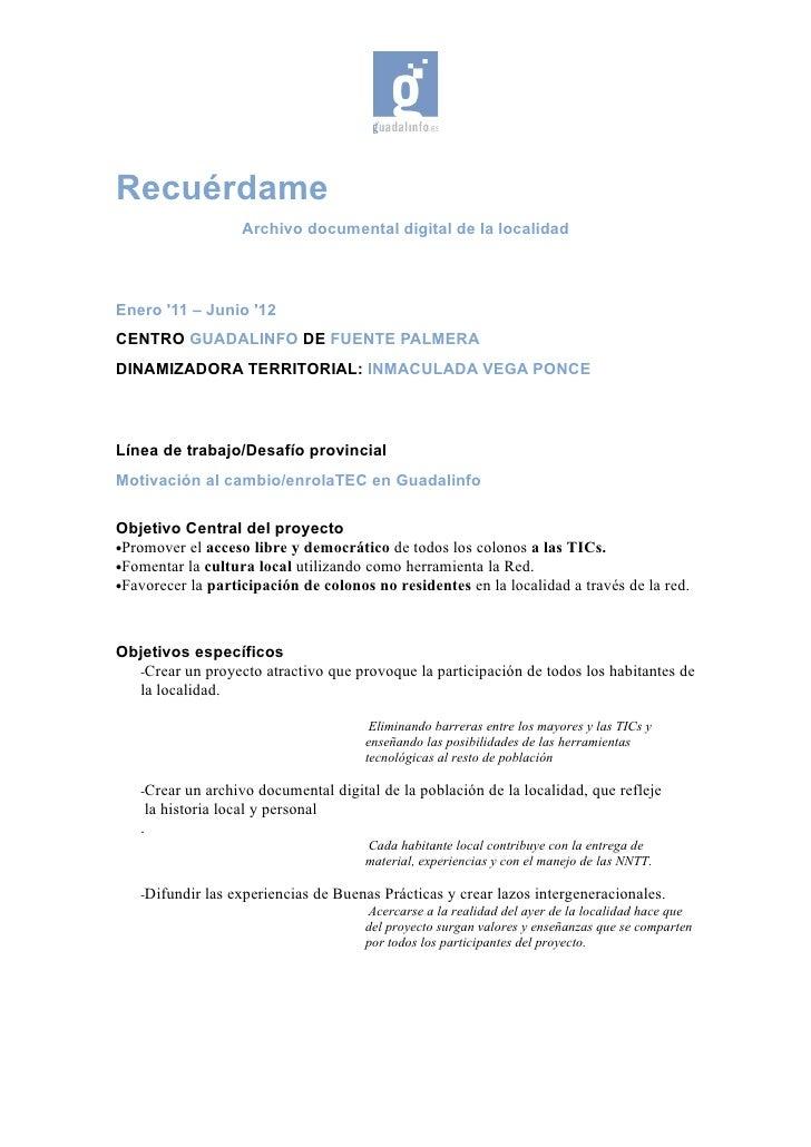 Recuérdame                    Archivo documental digital de la localidadEnero 11 – Junio 12CENTRO GUADALINFO DE FUENTE PAL...