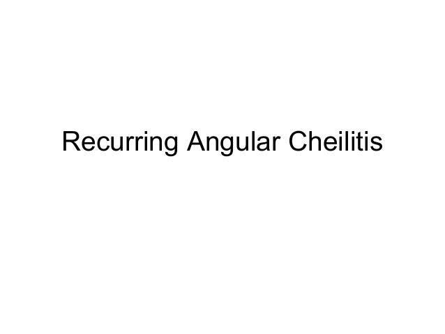 Recurring Angular Cheilitis
