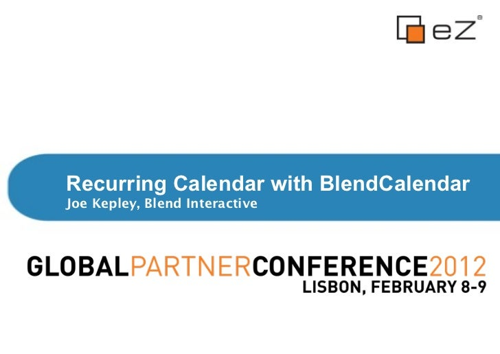 Recurring Calendar with BlendCalendarJoe Kepley, Blend Interactive