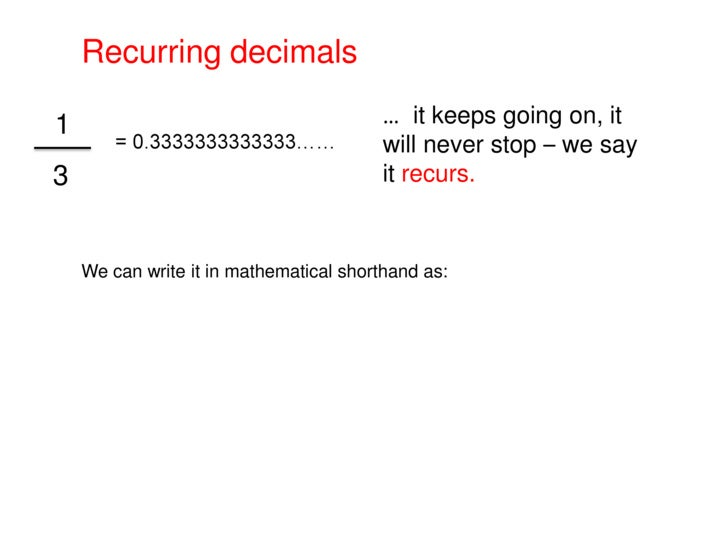 recurring decimals essay Home essays essay on number system essay on number system an infinite non recurring decimal is an irrational number popular essays  reaganite cinema.