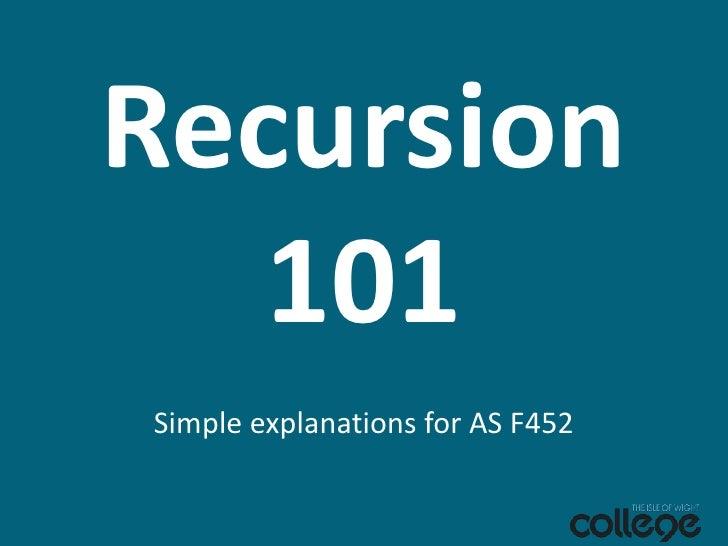 Recursion<br />Simple explanations<br />