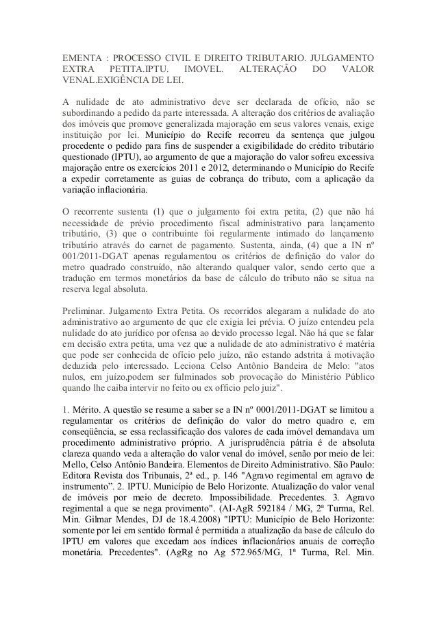 EMENTA : PROCESSO CIVIL E DIREITO TRIBUTARIO. JULGAMENTOEXTRA   PETITA.IPTU.    IMOVEL.  ALTERAÇÃO     DO  VALORVENAL.EXIG...