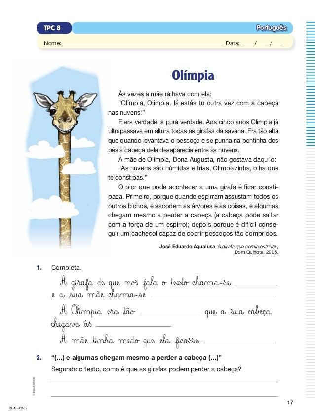 """©AREALEDITORES 17 Português Nome: Data: / / TPC 8 Olímpia Às vezes a mãe ralhava com ela: """"Olímpia, Olímpia, lá estás tu o..."""