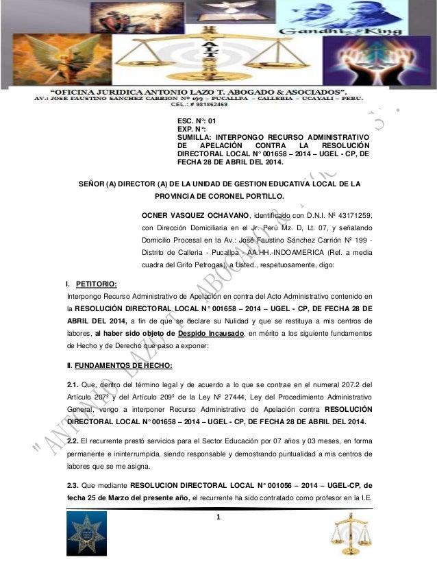 ESC. N°: 01  EXP. N°:  SUMILLA: INTERPONGO RECURSO ADMINISTRATIVO  DE APELACIÓN CONTRA LA RESOLUCIÓN  DIRECTORAL LOCAL N° ...
