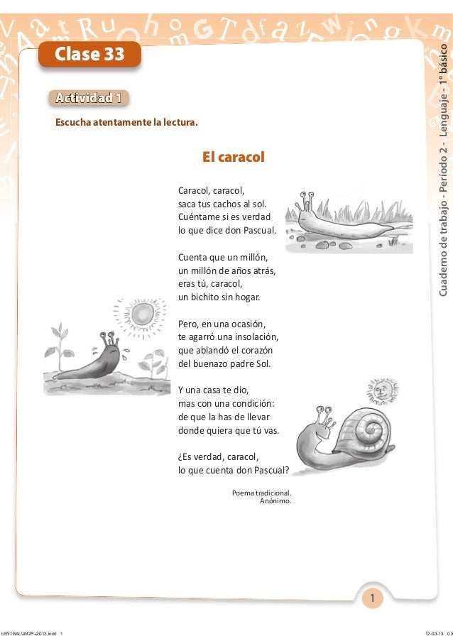 1 Cuadernodetrabajo-Período2-Lenguaje-1°básico Escucha atentamente la lectura. Actividad 1 Clase 33 El caracol Caracol, ca...